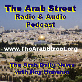 The Arab Street Podcast on Middle East politics and issues